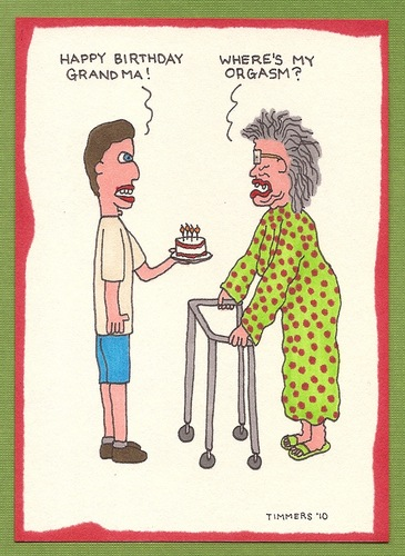 Cartoon: Where s My Orgasm? (medium) by TIMMERS tagged grandma,orgasm,birthday
