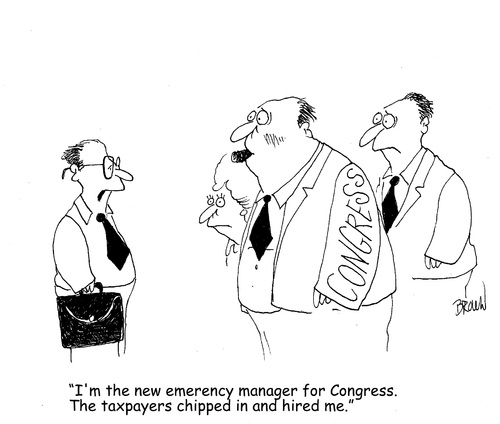 Cartoon: Emergency Manager (medium) by Joebrowntoons tagged emergency,manager,congress,government,republicans,democrats,conservative,liberal,political,politialcartoon