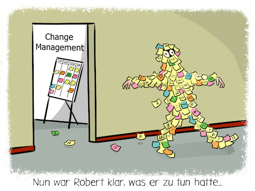 Cartoon: Change Management (medium) by CloudScience tagged change,management,wandel,new,work,workshop,post,it,postit,meeting,business,cartoon,wirtschaft,kanban,agil,agilitaet,wissen,unternehmen,manager,angestellter,buero,arbeitsplatz,arbeit,flipchart,zukunft,ueberforderung,transformation,veraenderung,weiterbildung,digital,digitalisierung,motivation,whiteboard,change,management,wandel,new,work,workshop,post,it,postit,meeting,business,cartoon,wirtschaft,kanban,agil,agilitaet,wissen,unternehmen,manager,angestellter,buero,arbeitsplatz,arbeit,flipchart,zukunft,ueberforderung,transformation,veraenderung,weiterbildung,digital,digitalisierung,motivation,whiteboard