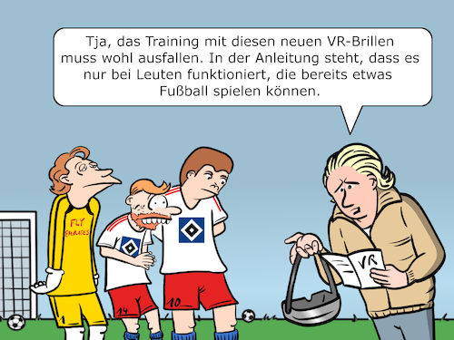 Cartoon: HSV VR Training (medium) by CloudScience tagged hsv,technologie,fussball,bundesliga,liga,cartoon,humor,satire,vr,virtual,reality,training,uebung,spieler,profis,virtuelle,realitaet,hamburger,sport,verein,fussballplatz,trainingseinheit,simulation,immersion,technik,digitalisierung,daten,trainingsmethode,moeller,brille,virtuell,virtuellen,virtuel,welt,wahrnehmung,wirklichkeit,virtualreality,digital,technologiecartoons,serie,cartoons,illustration,hsv,technologie,fussball,bundesliga,liga,cartoon,humor,satire,vr,virtual,reality,training,uebung,spieler,profis,virtuelle,realitaet,hamburger,sport,verein,fussballplatz,trainingseinheit,simulation,immersion,technik,digitalisierung,daten,trainingsmethode,moeller,brille,virtuell,virtuellen,virtuel,welt,wahrnehmung,wirklichkeit,virtualreality,digital,technologiecartoons,serie,cartoons,illustration