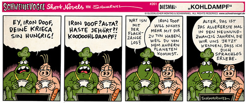 Cartoon: Schweinevogel Kohldampf (medium) by Schweinevogel tagged schwarwel,short,novel,funny,comic,comicstrip,schweinevogel,swampie,iron,doof,flachzange,hunger,kohldampf,ausserirdische,andere,planeten,sprachlos,essen