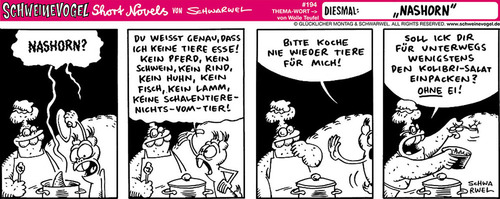 Cartoon: Schweinevogel Nashorn (medium) by Schweinevogel tagged schwarwel,schweinevogel,comicfigur,comic,witz,cartoon,satire,lustig,tier,essen,vegetarier,vegan,vögel,ei,kochen,küche