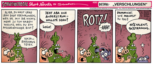 Cartoon: Schweinevogel Verschlungen (medium) by Schweinevogel tagged schwarwel,short,novel,funny,comic,comicstrip,schweinevogel,swampie,iron,doof,ausserirdische,superkräfte,talent,kommunikation,rassismus,training