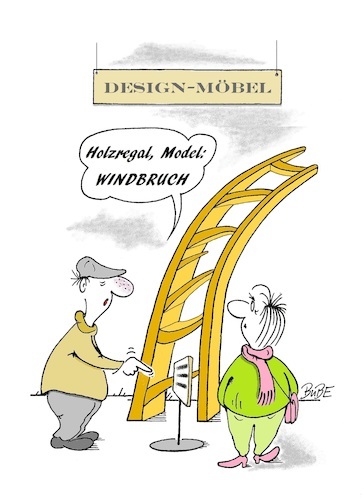 Cartoon: Möbeldesign (medium) by BuBE tagged möbel,regal,design,windbruch,holzregal,möbeldesign,naturholz,möbelausstellung