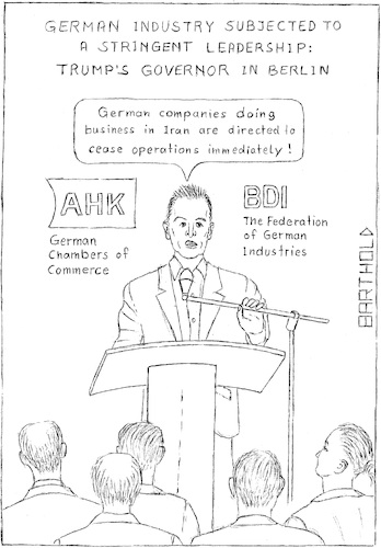 Cartoon: Grenell commanding Germ. Ind.y (medium) by Barthold tagged richard,grenell,american,ambassador,donald,trump,iran,nuclear,deal,jcpoa,diplomacy,sanctions,global,implementation,law,weapon,program,audience,german,chambers,commerce,federation,industries