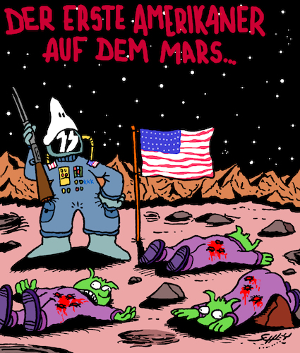 Cartoon: America First on Mars (medium) by Karsten tagged raumfahrt,technik,usa,mars,weltraum,nasa,raumschiffe,aliens,amerikaner,waffen,tod,nra,amokläufe,rassismus,kkk,neonazis,politik,demokratie,raumfahrt,technik,usa,mars,weltraum,nasa,raumschiffe,aliens,amerikaner,waffen,tod,nra,amokläufe,rassismus,kkk,neonazis,politik,demokratie