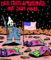 Cartoon: America First on Mars (small) by Karsten tagged raumfahrt,technik,usa,mars,weltraum,nasa,raumschiffe,aliens,amerikaner,waffen,tod,nra,amokläufe,rassismus,kkk,neonazis,politik,demokratie