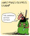 Cartoon: Very funny! (small) by Karsten tagged terrorism,laws,justice,europe,islamists,religion,islam,muslims,islamism,social,issues,politics,democracy,values