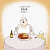 Cartoon: Meat (small) by Yavou tagged cartoon,dead,meat,yavou,nutrition,carnivore,table,overweight