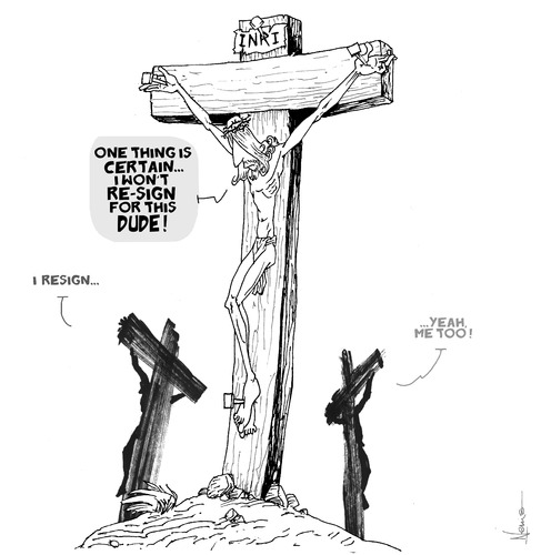 Cartoon: Jesus Won t Re Sign (medium) by NEM0 tagged xvi,benedict,pope,sacrifice,god,cross,christ,jesus,papacy,vatican,aids,homosexuality,scandals,crisis,christian,catholic,rome,child,abuse