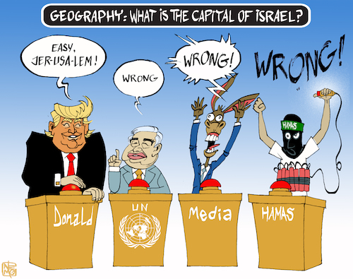 Cartoon: What is the Capital of Jerusalem (medium) by NEM0 tagged jerusalem,us,embassy,donald,trump,un,united,nations,media,palestine,hamas,two,state,solution,game,capital,of,israel,riots,antonio,guterres,70,year,birthday,jerusalem,us,embassy,donald,trump,un,united,nations,media,palestine,hamas,two,state,solution,game,capital,of,israel,riots,antonio,guterres,70,year,birthday