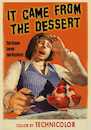 Cartoon: It came from the dessert (small) by Cartoonfix tagged persiflage,alte,horrorfilm,plakate,old,movie,poster