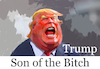 Cartoon: Son of the Bitch (small) by yllifinearts tagged trump,is,cunt