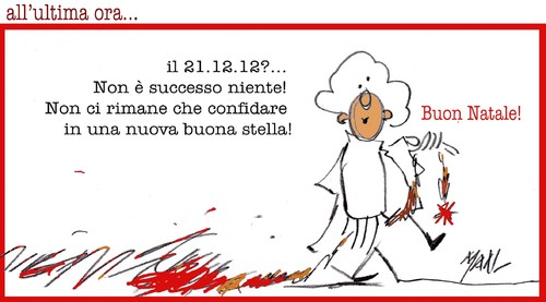 Cartoon: ultma ora 21-22 12 12 (medium) by Enzo Maneglia Man tagged auguri,maneglia,2012,2013,12
