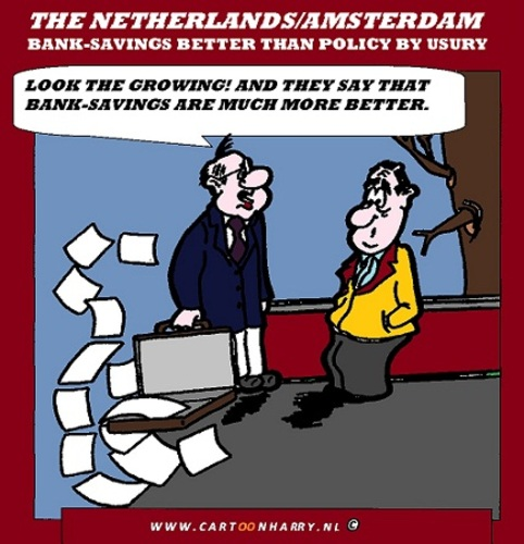 Cartoon: Banksavings Against Usury-policy (medium) by cartoonharry tagged shit,banksavings,bank,usurypolicy,cartoon,cartoonistr,cartoonharry,dutch,toonpool