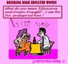 Cartoon: Educated Drinking Women (small) by cartoonharry tagged women,educated,drink,drunk,work