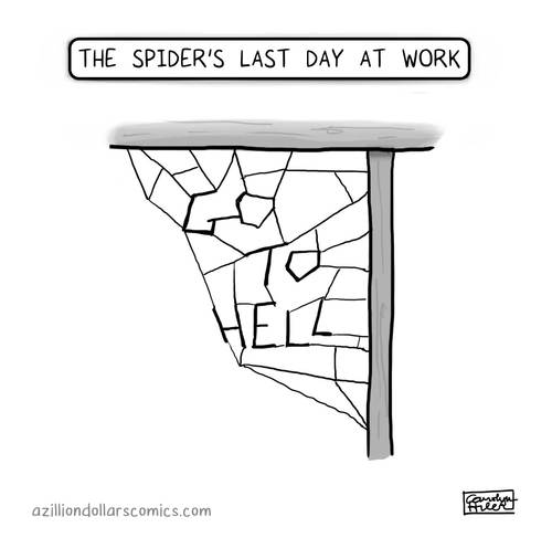 Cartoon: See ya! (medium) by a zillion dollars comics tagged work,employment,nature,spiders,quitting