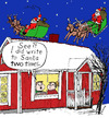 Cartoon: Two Santas (small) by Alan tagged santa,letter,two,kids,stuga,house,christmas,snow,sleigh,reindeer