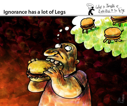 Cartoon: Ignorance has a lot of Legs (medium) by PETRE tagged consumption,fastfood