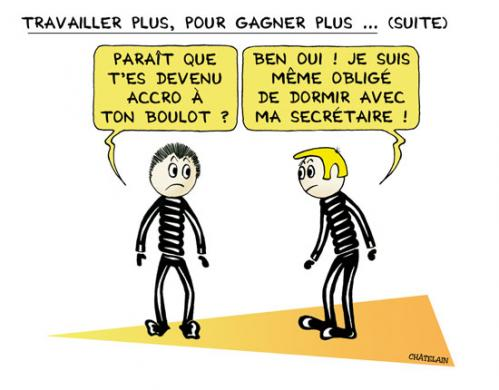 Cartoon: TRAVAILLER PLUS POUR ... (medium) by chatelain tagged humour,travailler,plus,