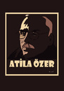 Cartoon: ATILA ÖZER !.. (small) by ismail dogan tagged cartoonist