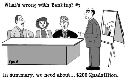 Cartoon: Banking (medium) by cartoonsbyspud tagged cartoon,spud,hr,recruitment,office,life,outsourced,marketing,it,finance,business,paul,taylor