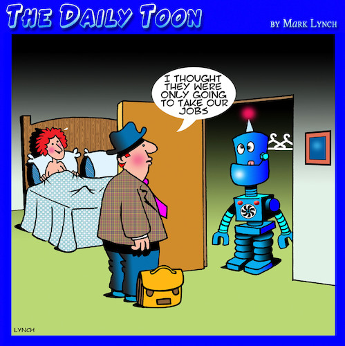 Cartoon: Artificial intelligence (medium) by toons tagged artificial,intelligence,ai,robots,infidelity,another,man,progress,rise,of,the,machines,employment,jobs,retrenched,artificial,intelligence,ai,robots,infidelity,sex,another,man,progress,rise,of,the,machines,employment,jobs,retrenched