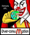 Cartoon: Over-Consumption... (small) by BenHeine tagged fastfood overconsumption apple poem world planet destroy life eat consumerism mcdonald ronaldmcdonald bigmac fries hamburger fat manger junkfood earth consommation gras money health sante risk shove pig bite pomme hold geld benheine