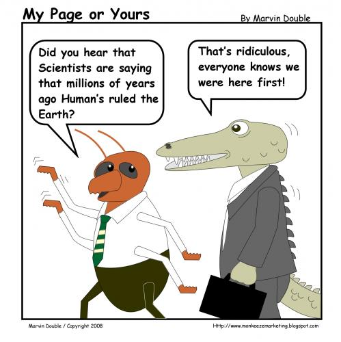 Cartoon: When Humans Ruled (medium) by mdouble tagged humor,cartoon,joke,gag,funny,silly,crocodile,cockroach,evolution,science,survival,green,bugs,bug,reptile,reptiles,humans,
