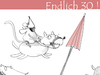 Cartoon: Endlich 30! (small) by Silvia Wagner tagged geburtstag,dreißig,maus,mouse,birthday,thirty,dog,hund,schirm,umbrella