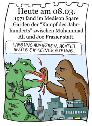 Cartoon: 8. März (medium) by chronicartoons tagged ali,frazier,boxkampf,godzilla,cartoon