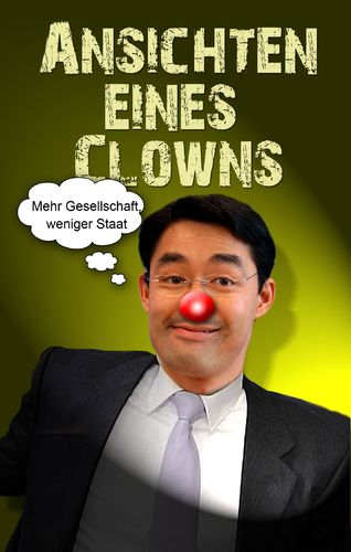 Cartoon: Ansichten eines Clowns (medium) by heschmand tagged fdp,rößler,neoliberakle
