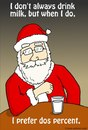 Cartoon: dos percent (small) by sardonic salad tagged santa,most,interesting,man,in,the,world,sardonic,salad,cartoon