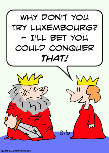 Cartoon: bet could conquer luxembourg kin (medium) by rmay tagged bet,could,conquer,luxembourg,kin