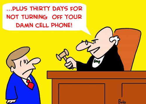 Cartoon: JUDGE TURN OFF CELL PHONE (medium) by rmay tagged judge,turn,off,cell,phone