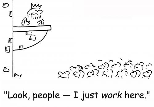 Cartoon: king just works here (medium) by rmay tagged king,just,works,here