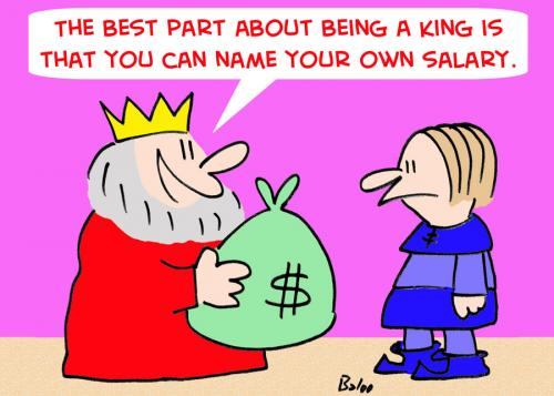 Cartoon: NAME YOUR OWN SALARY KING (medium) by rmay tagged name,your,own,salary,king