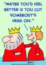 Cartoon: 1 king cut head off (small) by rmay tagged king,cut,head,off