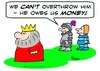 Cartoon: cant overthrow king owes money (small) by rmay tagged cant,overthrow,king,owes,money