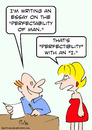 Cartoon: essay perfectibility of man (small) by rmay tagged essay,perfectibility,of,man