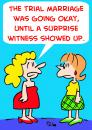 Cartoon: SURPRISE WITNESS TRIAL MARRIAGE (small) by rmay tagged surprise,witness,trial,marriage